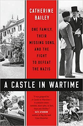 Castle in Wartime: One Family, Their Missing Sons, and the Fight to Defeat the Nazis