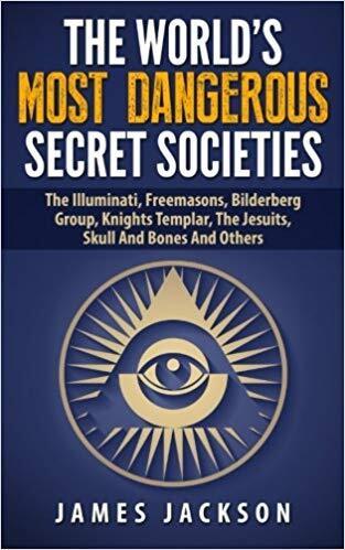The World's Most Dangerous Secret Societies