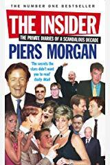 The Insider: The Private Diaries of a Scandalous Decade