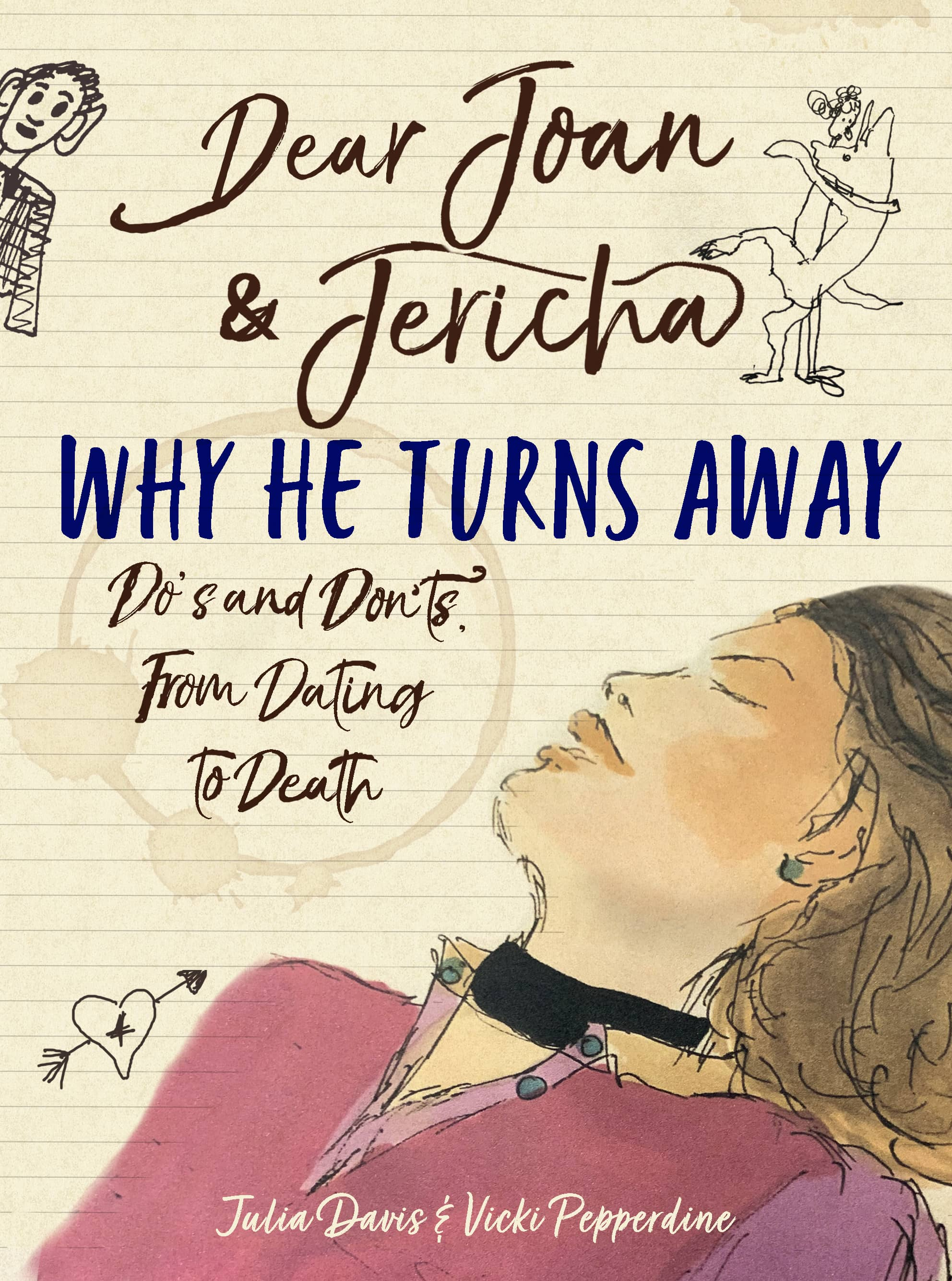 Dear Joan and Jericha - Why He Turns Away: Do's and Don'ts from Dating to Death